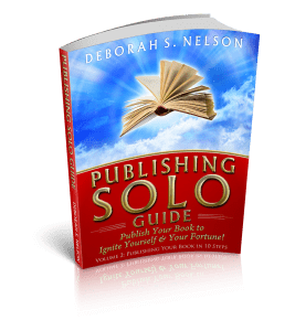 Publishing SOLO Guide: Publish Your Book to Ignite Yourself & Your Fortune! Image