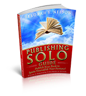 Publishing Solo Guide By Deborah S. Nelson