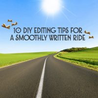 10 DIY Editing Tips for a Smoothly Written Ride